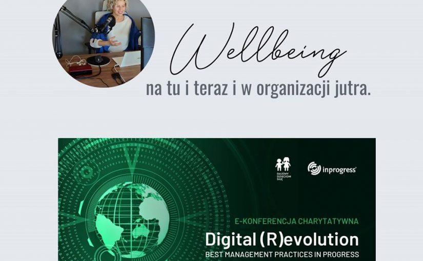 """Konferencja """"DIGITAL (R)EVOLUTION"""" ON-LINE – WELLBEING w organizacji na tu i teraz"""