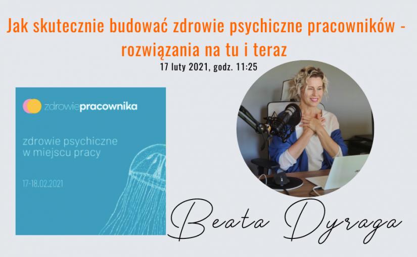 Wystąpienie Beaty Dyraga na Forum Zdrowie Pracownika luty 2021