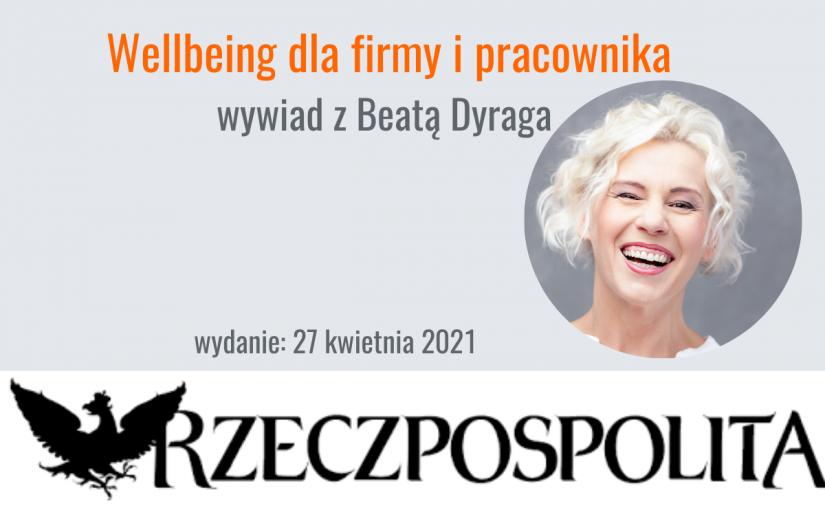 Rzeczpospolita: wywiad z Beatą Dyraga o wellbeingu w pandemii i wyzwaniach